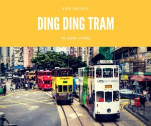 Hong Kong Ding Ding Tram Top 10 Things To Do in Hong Kong