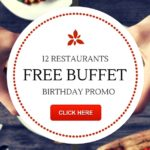 12 Awesome Restaurants with FREE BUFFET BIRTHDAY PROMO – The Ultimate Buffet List!